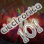 Electronica 101 (Best Top Electronic Dance Music, Dubstep, Techno, Progressive, Ambient, Acid House, Hard Dance, Trance Anthems) by DJ Electronica Trance