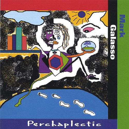 Perchaplectic by Mark Galasso