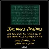Brahms: Cello Sonata No.1, Op. 38 - Cello Sonata No. 2, Op. 99 de Janos Starker