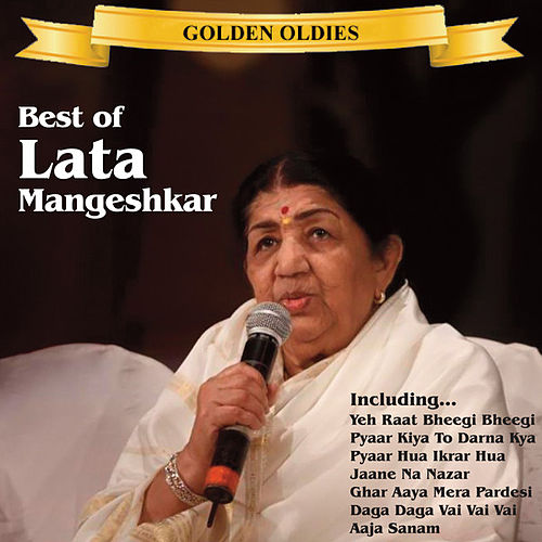 Indian Golden Oldies: The Best Of Lata Mangeshkar by Lata Mangeshkar