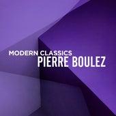 Modern Classics: Pierre Boulez by Various Artists