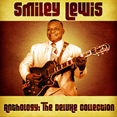Anthology: The Deluxe Collection (Remastered) by Smiley Lewis