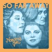 So Far Away de Nobody's Girl
