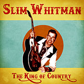 The King of Country (Remastered) von Slim Whitman