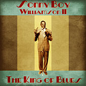 The King of Blues (Remastered) by Sonny Boy Williamson II