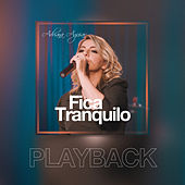 Fica Tranquilo (Playback) by Adriana Aguiar