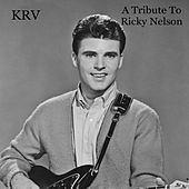 A Tribute To Ricky Nelson by Krv