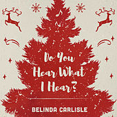 Do You Hear What I Hear? by Belinda Carlisle