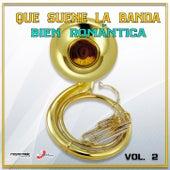 Que Suene La Banda, Bien Romántica Vol. 2 von Vários Artistas