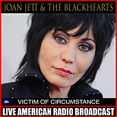 Victim Of Circumstance (Live) by Joan Jett & The Blackhearts