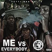 Me vs Everybody (Deluxe) by Fetti Mob Rollo