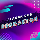 Afanar con reggaeton de Various Artists