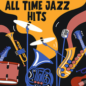 All Time Jazz Hits by Various Artists