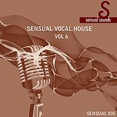 Sensual Vocal House 6 by Various Artists