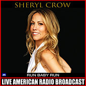 Run Baby Run (Live) by Sheryl Crow