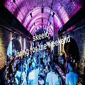 Living for the weekend by Skee-Lo