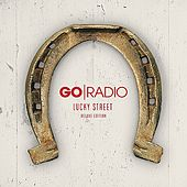 Lucky Street (Deluxe Edition) by Go Radio