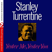 Yester Me, Yester You (Remastered) von Stanley Turrentine