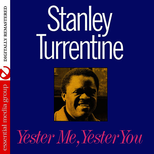 Yester Me, Yester You (Remastered) by Stanley Turrentine