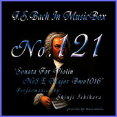 Bach In Musical Box 121 / Sonata For Violin No3 E Major Bwv1016 de Shinji Ishihara