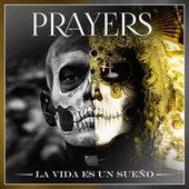 La Vida Es Un Sueño by Prayers