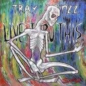 Live Thru This von Tray Joinzz