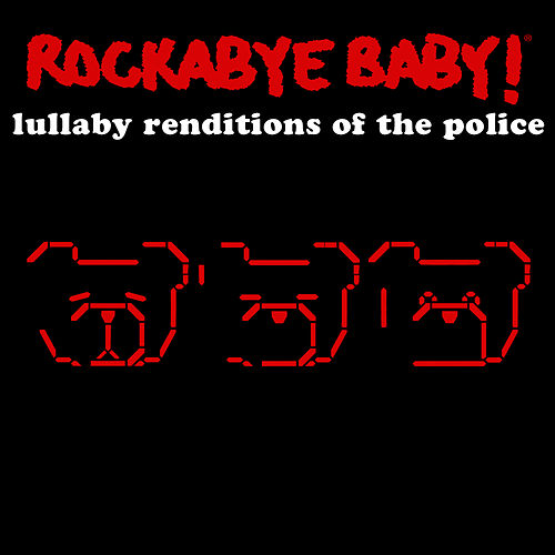 Rockabye Baby! Lullaby Renditions of The Police by Rockabye Baby!