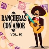 Rancheras Con Amor, Vol. 10 (Vol.10) by Jorge Negrete, Amalia Mendoza, Miguel Aceves Mejía, María Dolores Pradera, Jose Alfredo Jimenez, Javier Solis, Cuco Sànchez