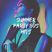 Summer Party 80S Hits by 70s Greatest Hits, 80s Pop Stars, #1 Pop Hits From 1980