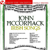 Irish Songs - From The Archives (Remastered) by John McCormack