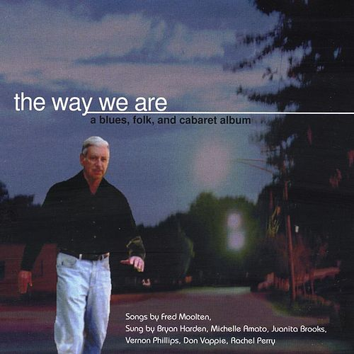 The Way We Are by Fred Moolten