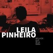Melhor Que Seja Rara de Leila Pinheiro