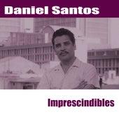 Imprescindibles de Daniel Santos