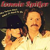 My Future Ain't What It Use To Be by Lonnie Spiker
