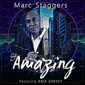 So Amazing de Marc Staggers
