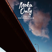 It Can Do (Instrumentals) by Moka Only