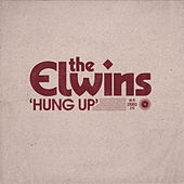 Hung Up by The Elwins