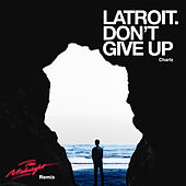 Don't Give Up (The Midnight Remix) by Latroit
