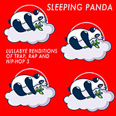 Lullaby Renditions of Trap, Rap and Hip-Hop 3 by Sleeping Panda