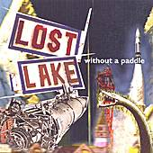 Without A Paddle by Lost Lake