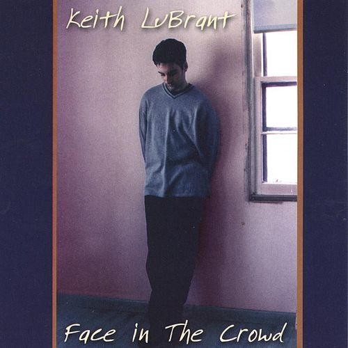 Face In The Crowd by Keith LuBrant