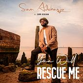 You Will Rescue Me (feat. Samm Henshaw) by Sam Adebanjo