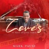 Love's in Need of Love Today de Mark Payne