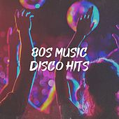80S Music Disco Hits by 80er