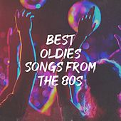 Best Oldies Songs From The 80S by Countdown Singers, The Comptones, Chateau Pop, Graham Blvd, Blue Suede Daddys, Blue Fashion, Starlite Singers, CDM Project, Knightsbridge, Evening Twilite, The New Broadway Players, 2 Steps Up, The Funky Groove Connection, Regina Avenue
