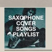 Saxophone cover songs playlist de Easy Listening Instrumentals, Saxophone Hit Players, Saxophone