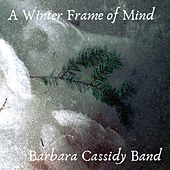 A Winter Frame of Mind by Barbara Cassidy Band