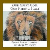 Our Great God, Our Hiding Place de Mark W. Casey