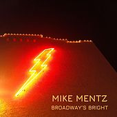 Broadway's Bright by Mike Mentz