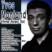 Vivre Avec Toi by Yves Montand